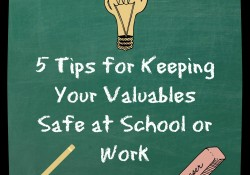 5 Tips for Keeping Your Valuables Safe at School or Work