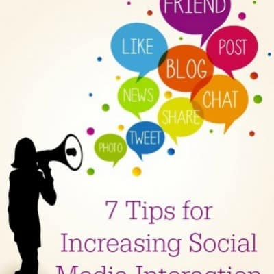 7 Tips for Increasing Social Media Interaction