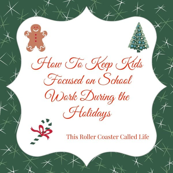 How to Keep Your Kids Focused on School Work During the Holidays