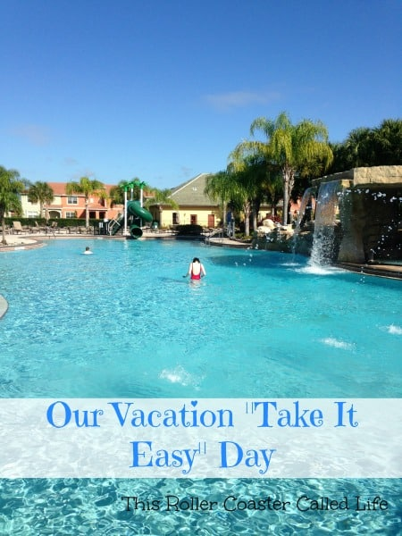 "Our Vacation ""Take It Easy"" Day"