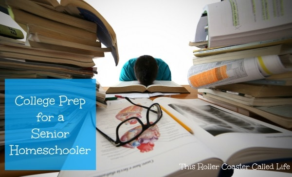College Prep for a Senior Homeschooler