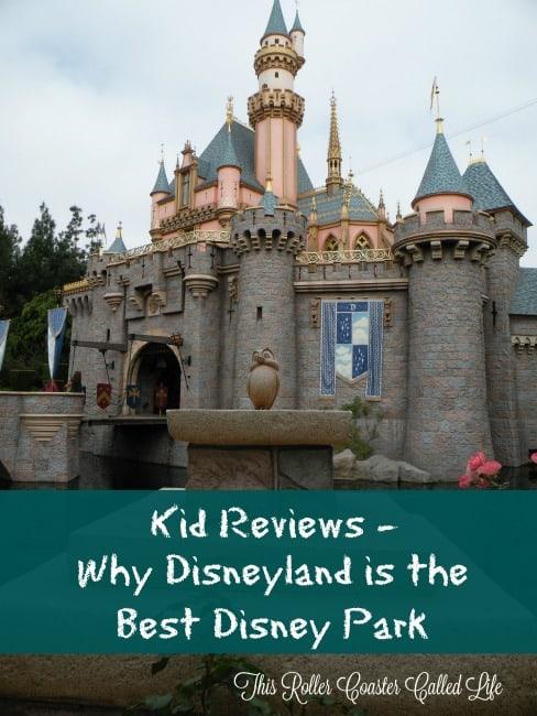 Kid Reviews – Why Disneyland is the Best Disney Park
