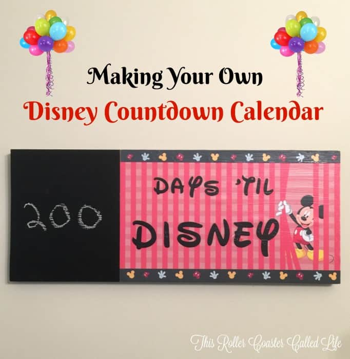 Making Your Own Disney Countdown Calendar This Roller
